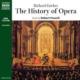 Audiobook The History of Opera  - author Richard Fawkes   - read by Robert Powell