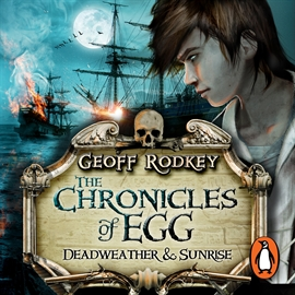 Audiobook Chronicles of Egg: Deadweather and Sunrise  - author Rodkey Geoff   - read by Lee Hugh