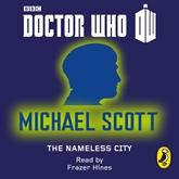 Audiobook Doctor Who: The Nameless City  - author Scott Michael   - read by Hines Frazer
