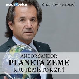 Andor Šándor - Planeta Země – Kruté místo k žití