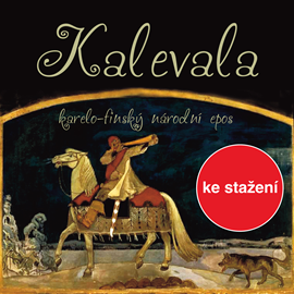 Audiokniha Kalevala   - interpret Jan Fišar