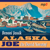 Audiokniha Alaska Joe  - autor Benoni Jassik   - interpret David Novotný