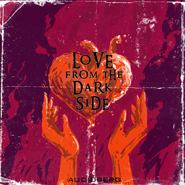 Audiokniha Love from the Dark Side  - autor Bram Stoker;Mary Elizabeth Pennová   - interpret více herců