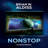 Audiokniha Nonstop  - autor Brian W. Aldiss   - interpret David Matásek