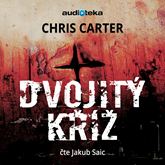 Audiokniha Dvojitý kříž  - autor Chris Carter   - interpret Jakub Saic