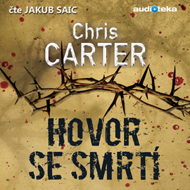 Audiokniha Hovor se smrtí  - autor Chris Carter   - interpret Jakub Saic