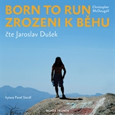 Audiokniha Born to Run – Zrozeni k běhu  - autor Christopher McDougall   - interpret Jaroslav Dušek