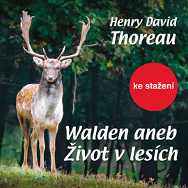 Audiokniha David H.Thoreau: Walden aneb Život v lesích  - autor David H. Thoreau   - interpret Ladislav Mrkvička
