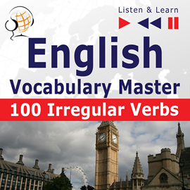 Audiokniha English Vocabulary Master: 100 Irregular Verbs  - autor Dorota Guzik   - interpret Maybe Theatre Company