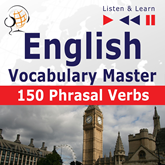 English Vocabulary Master: 150 Phrasal Verbs