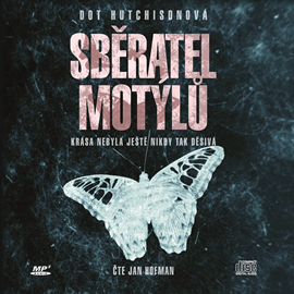 Audiokniha Sběratel motýlů  - autor Dot Hutchisonová   - interpret Jan Hofman