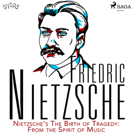 Audiokniha Nietzsche's The Birth of Tragedy: From the Spirit of Music  - autor Friedrich Nietzsche   - interpret William Sigalis