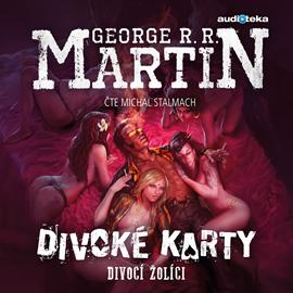 Audiokniha Divocí žolíci  - autor George Raymond Richard Martin   - interpret Michal Stalmach