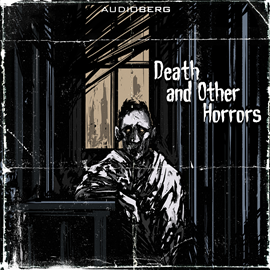 Audiokniha Death and other Horrors  - autor Howard Phillips Lovecraft;Montague Rhodes James   - interpret více herců