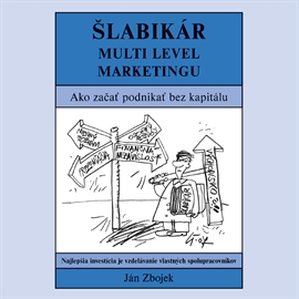 Audiokniha Šlabikár multi level marketingu  - autor Ján Zbojek   - interpret Ján Zbojek