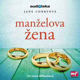 Audiokniha Manželova žena  - autor Jane Corryová   - interpret Ivana Milbachová
