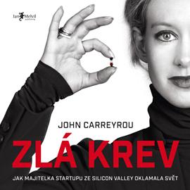 Audiokniha Zlá krev  - autor John Carreyrou   - interpret Borek Kapitančik