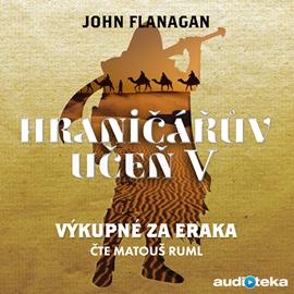 Audiokniha Výkupné za Eraka  - autor John Flanagan   - interpret Matouš Ruml