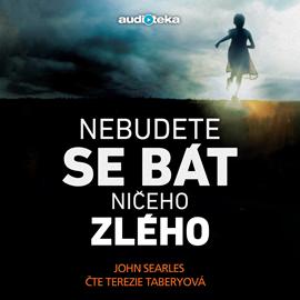 Audiokniha Nebudete se bát ničeho zlého  - autor John Searles   - interpret Terezie Taberyová