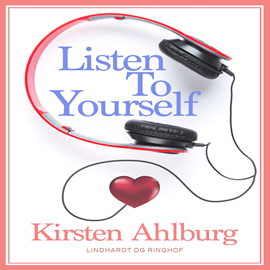 Audiokniha Listen to Yourself  - autor Kirsten Ahlburg   - interpret Linda Elvira
