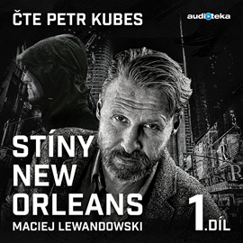 Audiokniha Stíny New Orleans – 1. díl  - autor Maciej Lewandowski   - interpret Petr Kubes