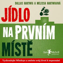 Audiokniha Jídlo na prvním místě  - autor Melissa Hartwigová;Dallas Hartwig   - interpret Markéta Pešková
