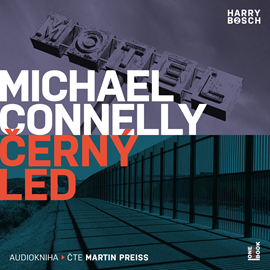 Audiokniha Černý led  - autor Michael Connelly   - interpret Martin Preiss