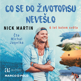 Audiokniha Co se do životopisu nevešlo  - autor Nick Martin   - interpret Michal Jagelka