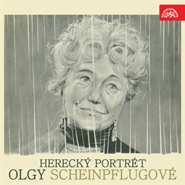 Audiokniha Herecký portrét Olgy Scheinpflugové  - autor Olga Scheinpflugová;Josef Topol;Samuel Beckett;Heinrich Böll;Jean Giraudoux;Günther Rücker;William Shakespeare   - interpret více herců