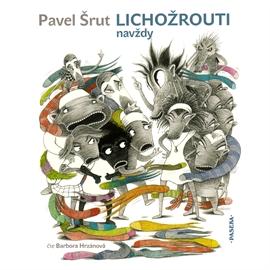 Audiokniha Lichožrouti navždy - autor Pavel Šrut - interpret Barbora  Hrzánová 6fe8e560a2