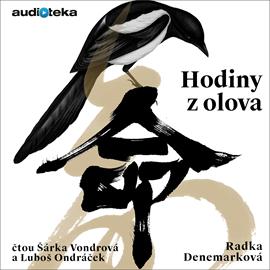 Audiokniha Hodiny z olova  - autor Radka Denemarková   - interpret více herců