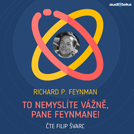Audiokniha To nemyslíte vážně, pane Feynmane!  - autor Richard Phillips Feynman   - interpret Filip Švarc