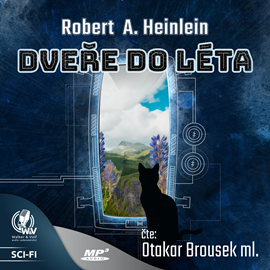 Audiokniha Dveře do léta  - autor Robert Anson Heinlein   - interpret Otakar Brousek ml.
