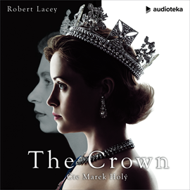 Audiokniha The Crown  - autor Robert Lacey   - interpret Marek Holý