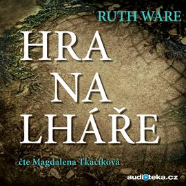 Audiokniha Hra na lháře  - autor Ruth Ware   - interpret Magdalena Tkačíková