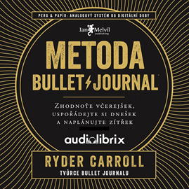 Audiokniha Metoda Bullet Journal  - autor Ryder Carroll   - interpret Antonín Kala