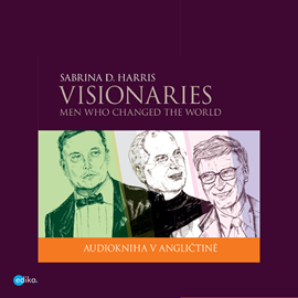 Audiokniha Visionaries - Men Who Changed the World  - autor Sabrina D.Harris   - interpret Ailsa Randall