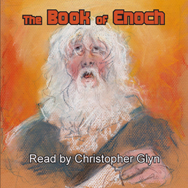 Audiokniha The Book of Enoch   - interpret Christopher Glyn