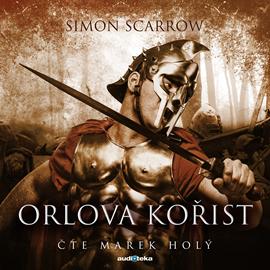 Audiokniha Orlova kořist  - autor Simon Scarrow   - interpret Marek Holý