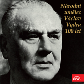 Audiokniha Národní umělec Václav Vydra 100 let  - autor Jan Neruda;William Shakespeare;Josef Kajetán Tyl;Maxim Gorkij;Henrik Ibsen   - interpret více herců