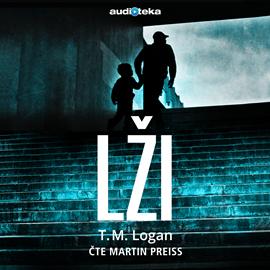 Audiokniha Lži  - autor T. M. Logan   - interpret Martin Preiss