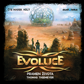 Audiokniha Evoluce – Pramen života  - autor Thomas Thiemeyer   - interpret Marek Holý