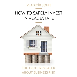 Audiokniha How to safely invest in real estate  - autor Vladimír John   - interpret více herců