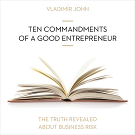 Audiokniha Ten commandments of a good entrepreneur  - autor Vladimír John   - interpret více herců