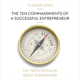 Audiokniha The ten commandments of a successful entrepreneur  - autor Vladimír John   - interpret více herců
