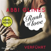 Rush of Love - Verführt (Rosemary Beach 1)