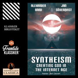 Hörbuch Syntheism - Creating God in the Internet Age  - Autor Jan Söderqvist;Alexander Bard   - gelesen von Bert Deivert