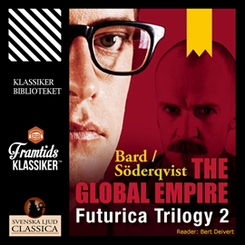 Hörbuch The Global Empire - Futurica Trilogy 2  - Autor Jan Söderqvist;Alexander Bard   - gelesen von Bert Deivert