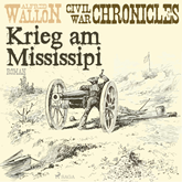 Hörbuch Krieg am Mississipi - Civil War Chronical 2  - Autor Alfred Wallon   - gelesen von Thorsten Jost