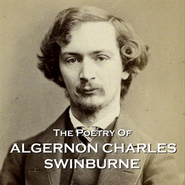 Hörbuch The Poetry of Algeron Charles Swinburne  - Autor Algeron Charles Swinburne   - gelesen von Schauspielergruppe